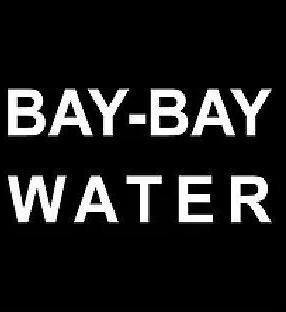 Bay-Bay Water